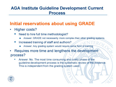Slide 8. AGA Institute Guideline Development Current Process: Initial reservations about using GRADE
