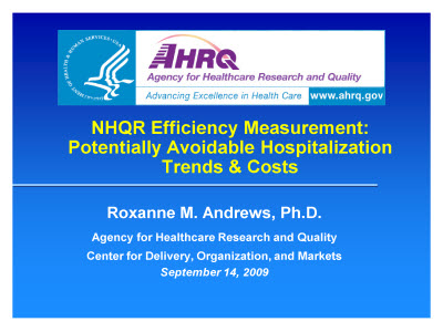 Slide 1. NHQR Efficiency Measurement: Potentially Avoidable Hospitalization Trends and Costs