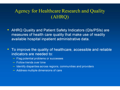 Slide 7. Agency for Healthcare Research and Quality (AHRQ)