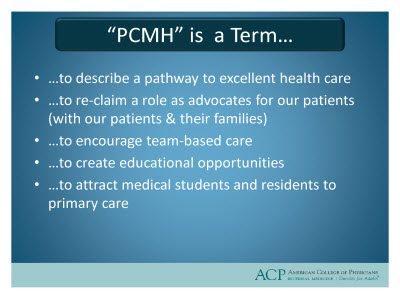 "Slide 7. ""PCMH"" is a Term . . ."