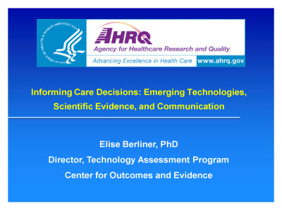Slide 1. Informing Care Decisions: Emerging Technologies, Scientific Evidence, and Communication