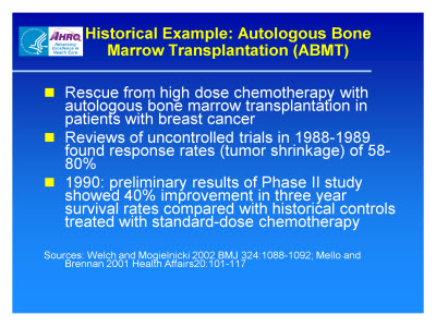 Slide 5. Historical Example: Autologous Bone Marrow Transplantation (ABMT)