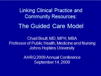 Slide 1. Linking Clinical Practice and Community Resources: The Guided Care Model