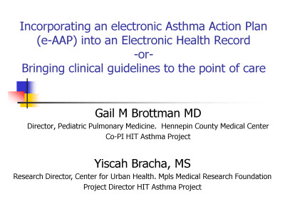 Slide 1. Incorporating an electronic Asthma Action Plan (e-AAP) into an Electronic Health Record-or-Bringing clinical guidelines to the point of care