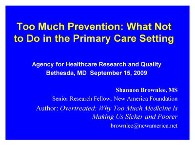 Slide 1. Too Much Prevention: What Not to Do in the Primary Care Setting