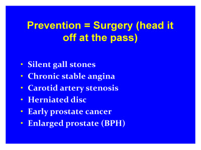 Slide 9. Prevention = Surgery (head it off at the pass)