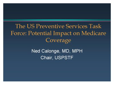 Slide 1. The US Preventive Services Task Force: Potential Impact on Medicare Coverage