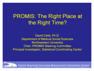 Slide 1. PROMIS: The Right Place at the Right Time?