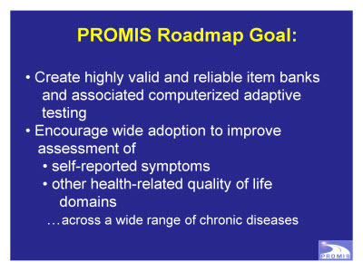 Slide 3. PROMIS Roadmap Goal