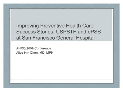 Slide 1. Improving Preventive Health Care Success Stories: USPSTF and ePSS at San Francisco General Hospital