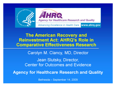 Slide 1. The American Recovery and Reinvestment Act: AHRQ's Role in Comparative Effectiveness Research