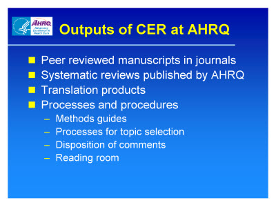 Slide 10. Outputs of CER at AHRQ