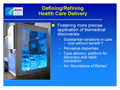 Slide 11. Defining/Refining Health Care Delivery