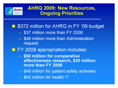 Slide 6. AHRQ 2009: New Resources, Ongoing Priorities