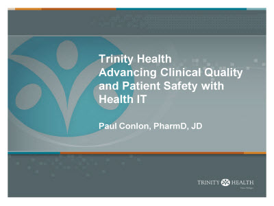 Slide 1. Trinity Health: Advancing Clinical Quality and Patient Safety with Health IT