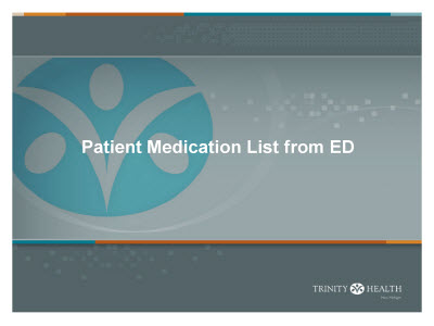 Slide 14. Patient Medication List from ED