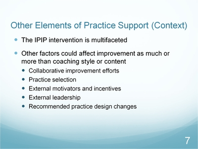 Slide 7. Other Elements of Practice Support (Context)