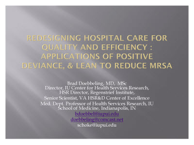 Slide 1. Redesigning Hospital Care for Quality and Efficiency: Applications of Positive Deviance and Lean in Reducing MRSA