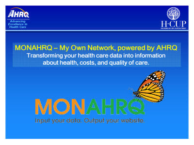 Slide 2. MONAHRQ - My Own Network, powered by AHRQ