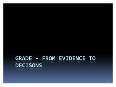 Slide  55. GRADE - From evidence to decisions