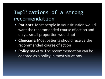 Slide  72. Implications of a strong recommendation