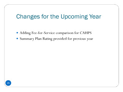 Slide 25. Changes for the Upcoming Year