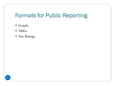 Slide 5. Formats for Public Reporting