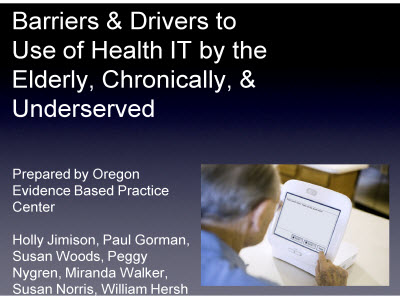 Slide 1. Barriers and Drivers to Use of Health IT by the Elderly, Chronically, and Underserved