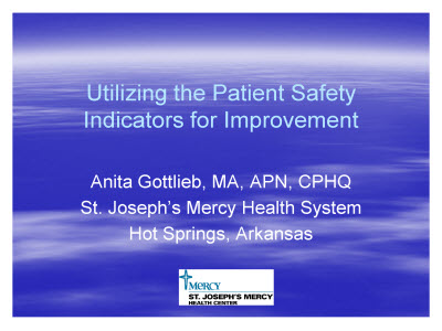 Slide 1. Utilizing the Patient Safety Indicators for Improvement