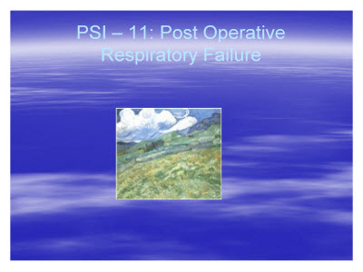 Slide 13. PSI - 11: Post Operative Respiratory Failure
