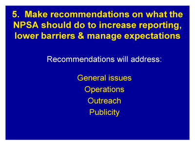 Slide 17. 5. Make recommendations on what the NPSA should do to increase reporting, lower barriers and manage expectations