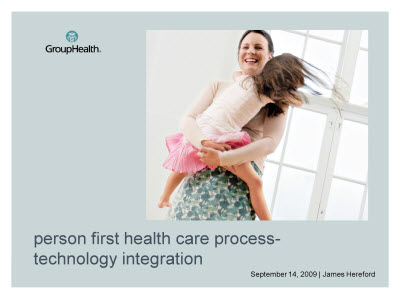 Slide 1. Person First Health Care Process-Technology Integration