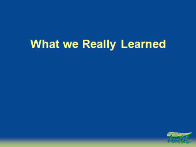 Slide 18. What we Really Learned
