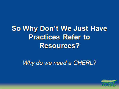 Slide 22. So Why Don't We Just Have Practices Refer to Resources?