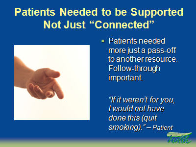 "Slide 25. Patients Needed to be Supported Not Just ""Connected"""