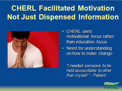 Slide 29. CHERL Facilitated Motivation Not Just Dispensed Information