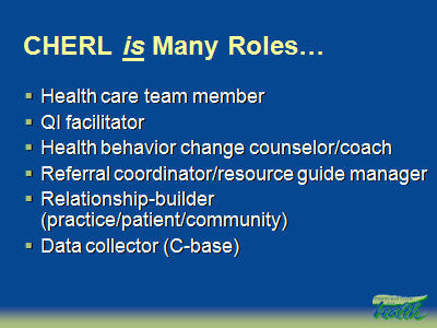 Slide 36. CHERL is Many Roles . . .