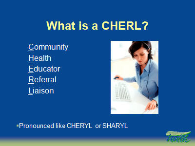 Slide 8. What is a CHERL?