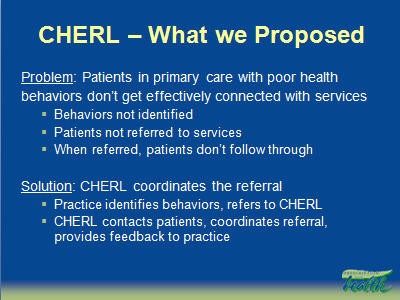 Slide 9. CHERL - What we Proposed