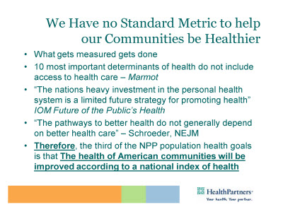 Slide 16. We Have no Standard Metric to help our Communities be Healthier.