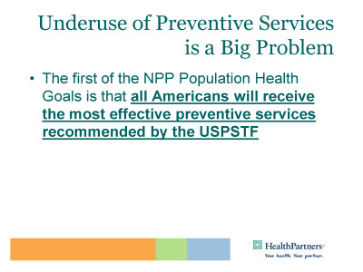 Slide 7. Underuse of Preventive Services is a Big Problem