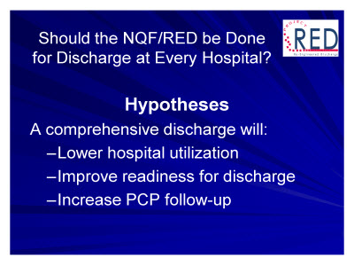 Slide 22. Should the NQF/RED be Done for Discharge at Every Hospital?
