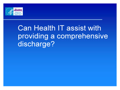 Slide 51. Can Health IT assist with providing a comprehensive discharge?