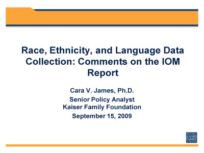 Slide 1. Race, Ethnicity, and Language Data Collection: Comments on the IOM Report
