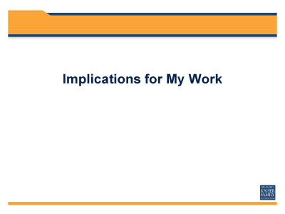 Slide 11. Implications for My Work