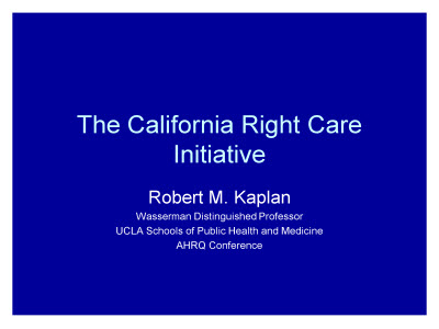 Slide 1. The California Right Care Initiative