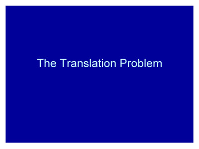Slide 2. The Translation Problem
