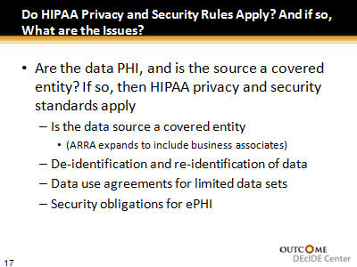 Slide 17. Do HIPAA Privacy and Security Rules Apply? And if so, What are the Issues?