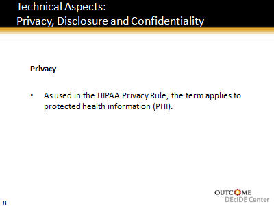 Slide 8. Technical Aspects: Privacy, Disclosure and Confidentiality Privacy