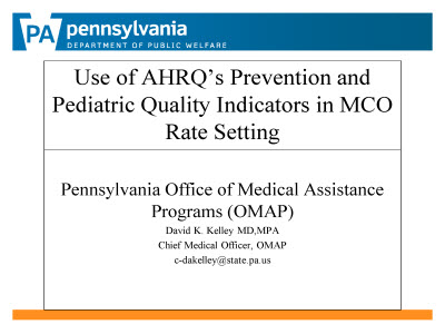 Slide 1. Use of AHRQ's Prevention and Pediatric Quality Indicators in MCO Rate Setting